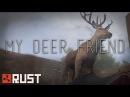 RUST My Deer Friend - Rust Short Film