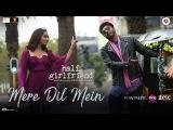 Mere Dil Mein - Half Girlfriend Arjun K &amp Shraddha K Veronica M &amp Yash N Rishi Rich