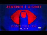 Jeremih  G-Unit - Don't Tell 'Em