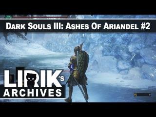 Lirik playing Dark Souls III: Ashes of Ariandel 2