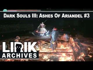 Lirik playing Dark Souls III: Ashes of Ariandel 3