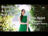Stoneface &amp Terminal feat. Ana Criado - One Heart (Gal Abutbul Starlight Remix) HD