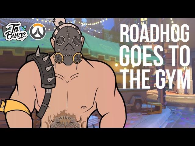 Roadhog goes to the Gym