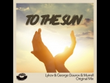 Lykov George Daurov Murrell - To The Sun (Radio Edit) MOUSE-P