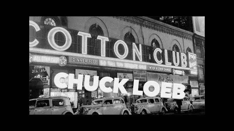 Chuck Loeb - Cotton Club (NEW)