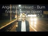 AngieWillBeHeard - Burn (VersaEmerge cover)