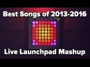 Nev Plays The Best Songs of 2013-2016 Live Launchpad Mashup 4K