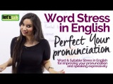 WORD STRESS &amp INTONATION in English- Improve your English pronunciation Speak Fluent English