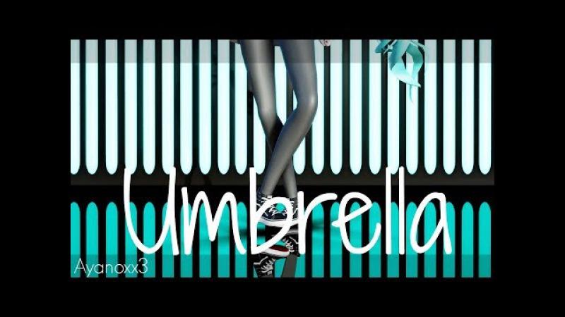 【MMD】Umbrella (REMIX)【1080p60】