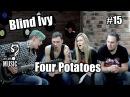 15. Blind Ivy - Four Potatoes. Угарное интервью.