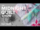 Angela's Variable Star Quilt | Midnight Quilt Show EPISODE 1 with Angela Walters
