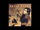 Bryan Ferry Where Or When (HQ)