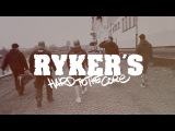 RYKER'S - Hard To The Core (OFFICIAL MUSIC VIDEO)
