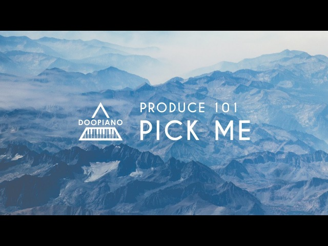 PRODUCE 101 | 나야나 (Pick Me) Piano Cover