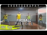 FIREBALL (Pitbull Ft John Ryan) - SAHEL VERA FS