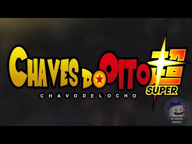 Chaves do Oito OP 2- Limit Break X Survivor