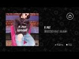 P. PAT - Obsessed (feat. Julaiah)