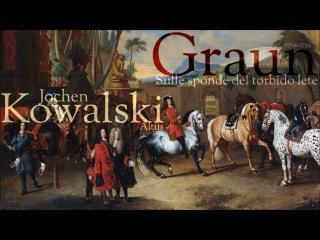 C.H.  Graun -  Sulle sponde del torbido lete -  Jochen Kowalski -  altus