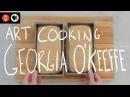 Art Cooking: Georgia O'Keeffe | The Art Assignment | PBS Digital Studios