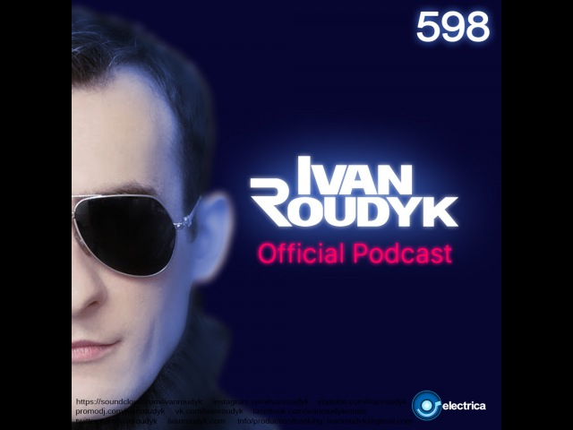 Ivan Roudyk-Electrica 598(Weekly Dance Music Podcast)