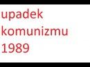 Upadek komunizmu 1989