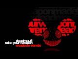 Deadmau5 - Raise Your Weapon (Madeon Remix)