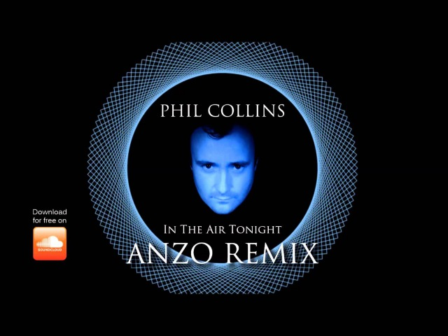 Phil Collins - In The Air Tonight (Anzo Bootleg Remix)