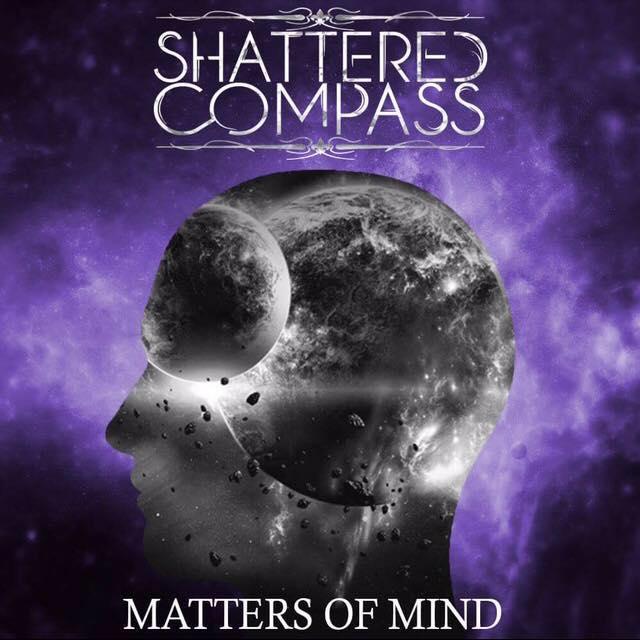 Shattered Compass - Matters of Mind (Deluxe Edition) (2017)