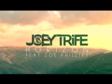 Joey Trife - Horizon (feat. Zoe Phillips)