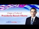 Arribo a Cuba del Presidente de los Estados Unidos Barack Obama