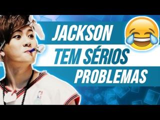 JACKSON TEM SÉRIOS PROBLEMAS | GOT7