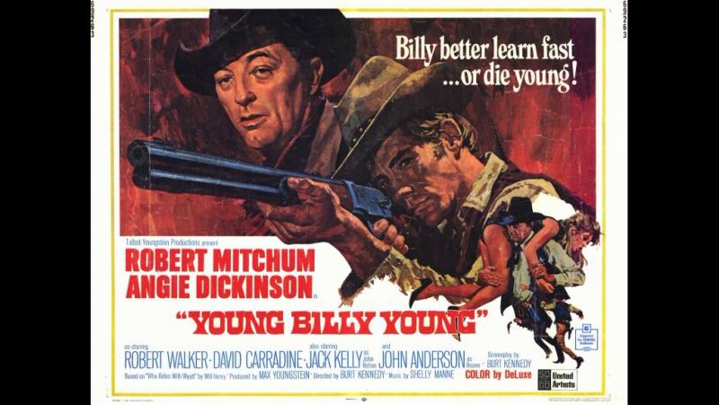 Young.Billy.Young.1969.Burt Kennedy - -Robert Mitchum, Angie Dickinson, David Carradine