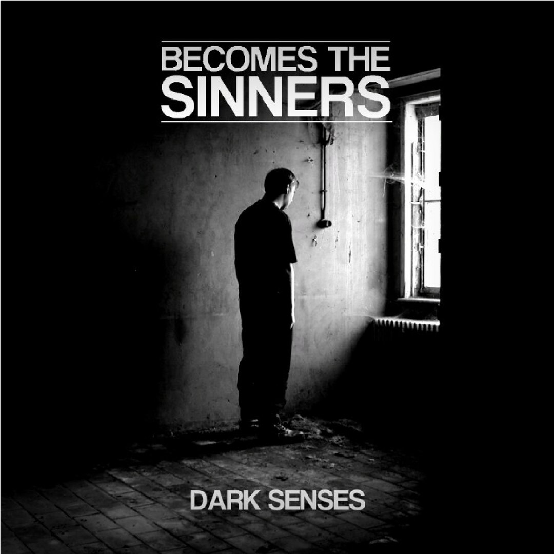 Becomes The Sinners - Dark Senses [EP] (2017)