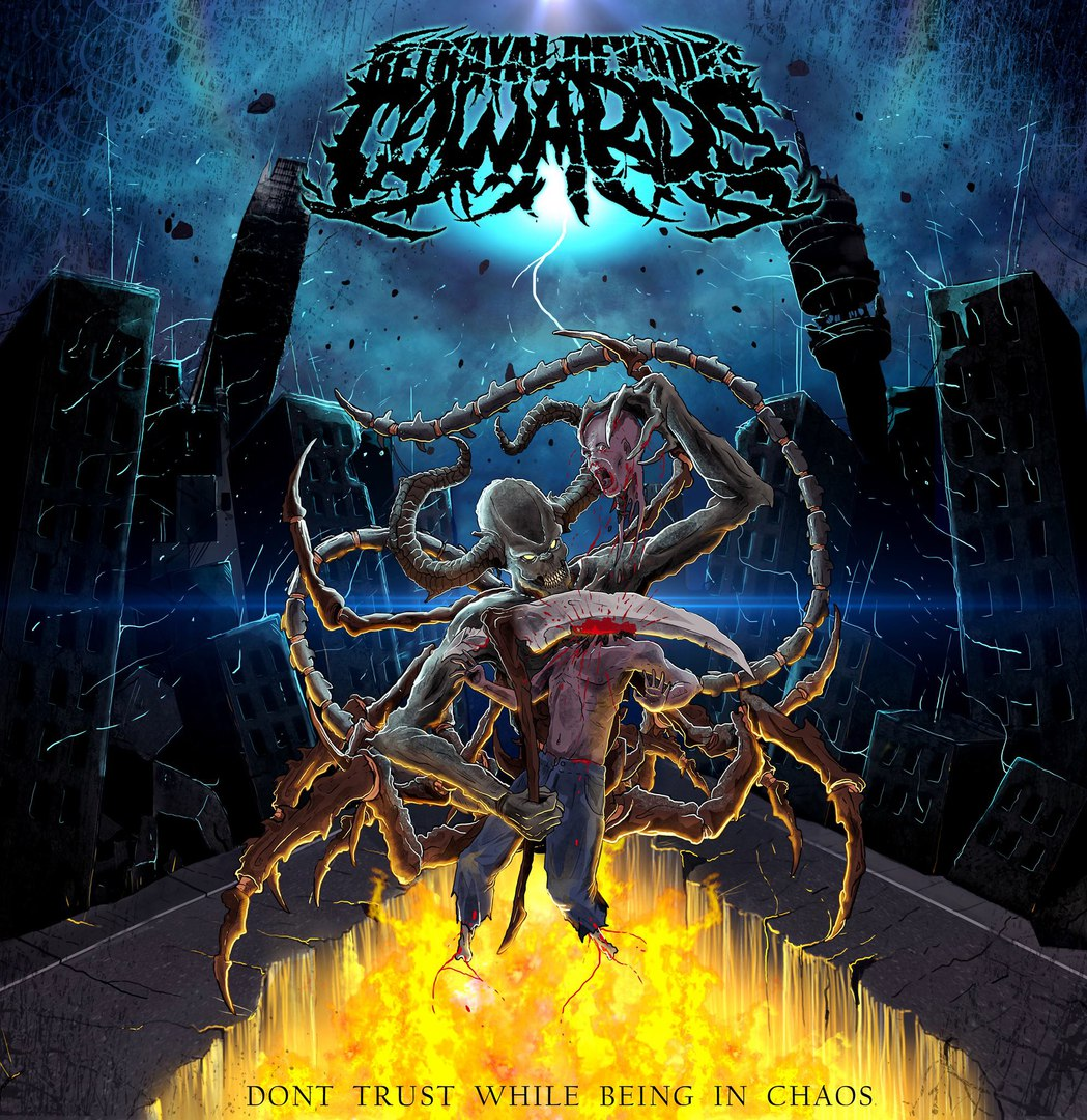 Betrayal Devours Cowards - Don't Trust While Being In Chaos (2017)