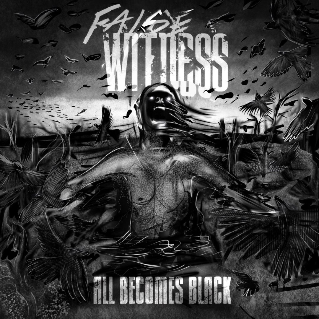 False Witness - All Becomes Black (2017)