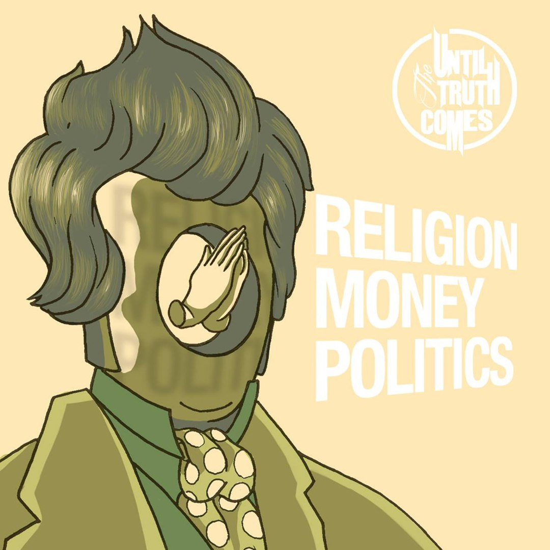 Until the Truth Comes - Religion Money Politics [EP] (2017)
