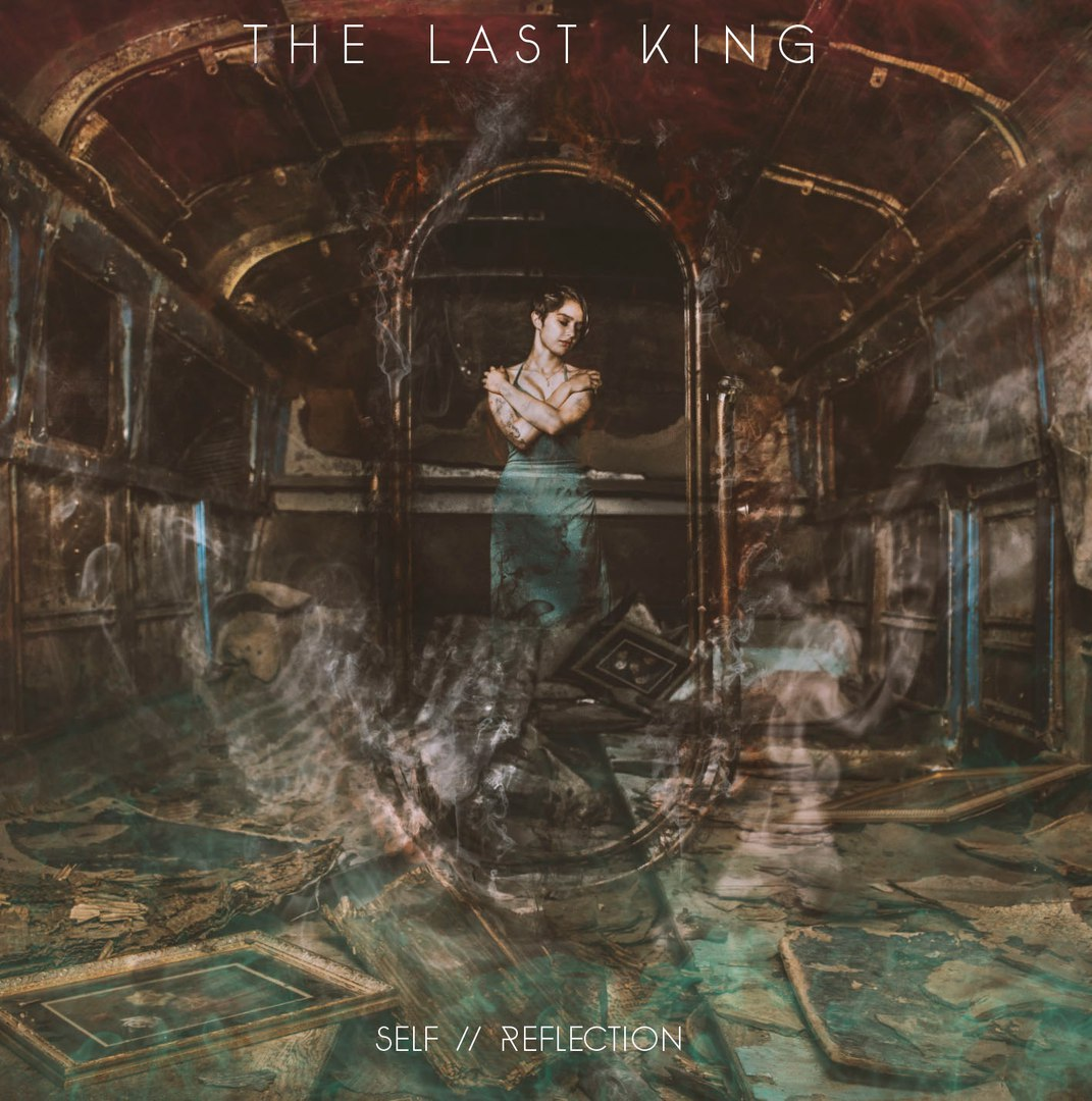 The Last King - Self / Reflection [EP] (2017)