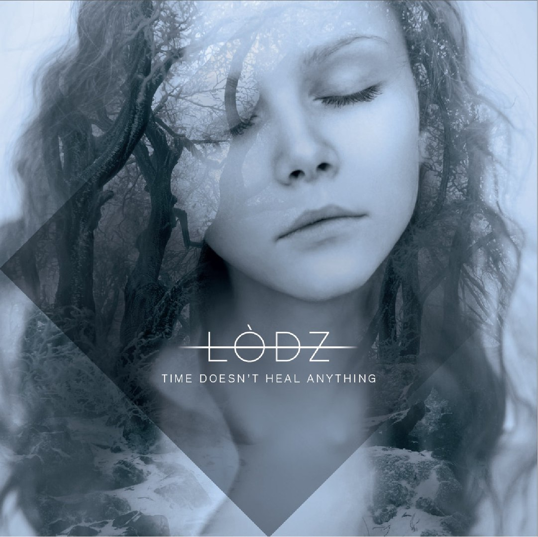 Lodz - Time Doesn't Heal Anything (2017)