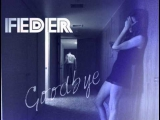Feder - Goodbye feat. Lyse (Official Video)