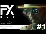 Влог Fx Bar - 1 серия. Гуру хаус музыки, эпатажный Dj List