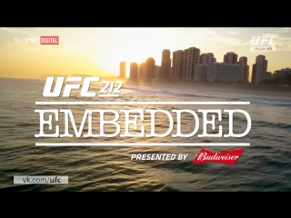 UFC 212 Embedded - Episode 5 [RUS]