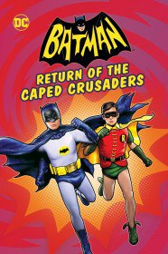 ������: ����������� ������� � ������ / Batman: Return of the Caped Crusaders (2016)