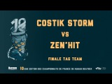 COSTIK STORM vs ZEN'HIT  FINAL TAG TEAM 2016 FRENCH BEATBOX CHAMPIONSHIP