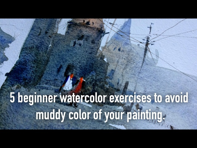5 beginner watercolor exercises to avoid muddy color of your painting