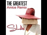 Sia  The Greatest (Amice Remix)