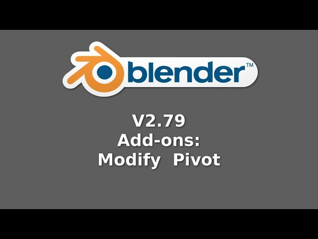 Blender 2.79 Add-ons:Modify Pivot