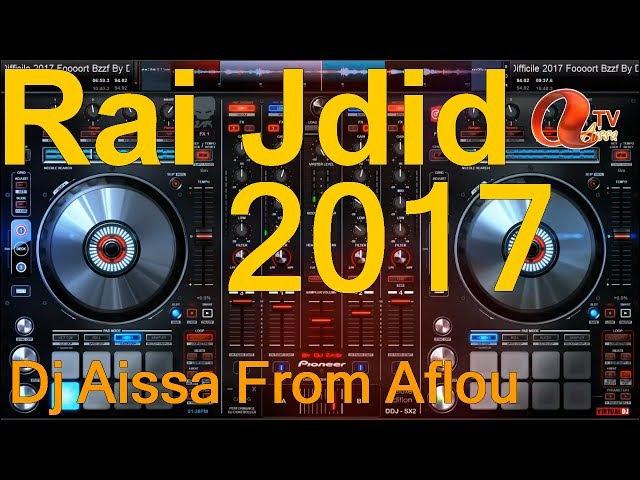 Rai Mix Live 2017 Dj Aissa Aflou 2018 راي جديد