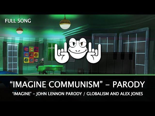 Imagine Communism - John Lennon Parody (Alex Jones / Globalism Song)