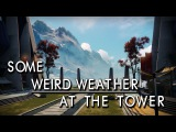 Weird weather at Destiny's tower