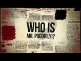 Who is Mr. Pogorilyi? Скоро на экранах.
